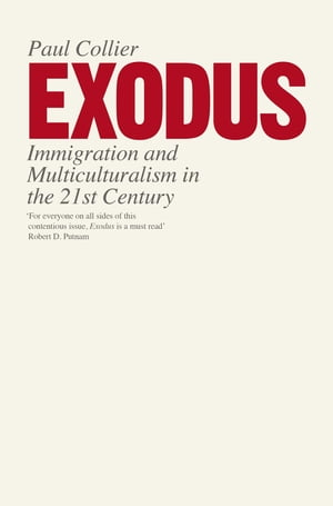 Exodus Immigration and Multiculturalism in the 21st Century