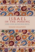 Israel in the Making: Stickers, Stitches, and Other Critical Practices by Hagar Salamon