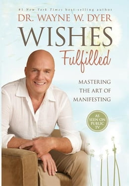 Book Wishes Fulfilled by Dr. Wayne W. Dyer