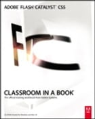 Adobe Flash Catalyst CS5 Classroom in a Book by Adobe Creative Team