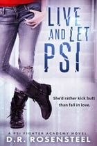 Live and Let Psi by D.R. Rosensteel