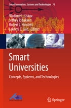 Smart Universities: Concepts, Systems, and Technologies by Vladimir L. Uskov