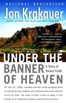 Book Under the Banner of Heaven: A Story of Violent Faith by Jon Krakauer
