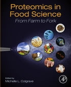 Proteomics in Food Science: From Farm to Fork by Michelle Lisa Colgrave
