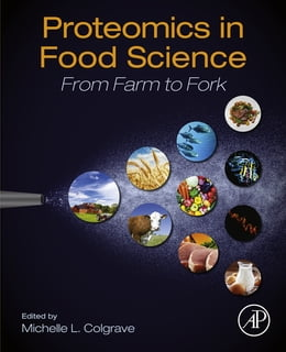 Book Proteomics in Food Science: From Farm to Fork by Michelle Lisa Colgrave