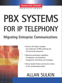 PBX Systems for IP Telephony: IP Telephony for Customer Premises