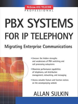 Book PBX Systems for IP Telephony: IP Telephony for Customer Premises by Sulkin, Allan