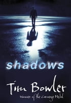 Shadows by Tim Bowler