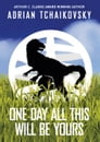 One Day All This Will Be Yours Cover Image