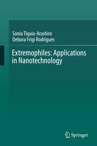 Extremophiles: Applications in Nanotechnology