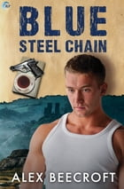 Blue Steel Chain: A Trowchester Blues Novel by Alex Beecroft