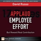 Applaud Employee Effort, But Reward Real Contribution by David Russo
