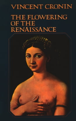 Book The Flowering of the Renaissance (Text Only) by Vincent Cronin