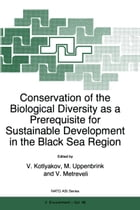 Conservation of the Biological Diversity as a Prerequisite for Sustainable Development in the Black Sea Region by M. Uppenbrink