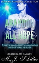 Abandon All Hope by M.J. Schiller