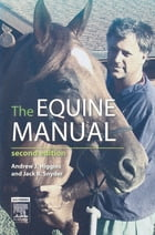 The Equine Manual E-Book by Andrew James Higgins, BVetMed, MSc, PhD, MRCVS
