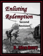 Enlisting Redemption by D. Allen Henry