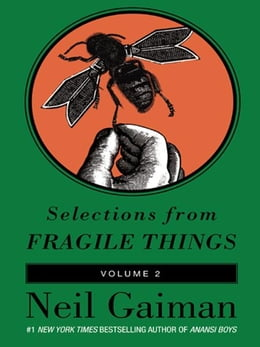 Book Selections from Fragile Things, Volume Two: 6 Short Fictions and Wonders by Neil Gaiman