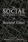 The Social Construction of Ancient Cities Cover Image