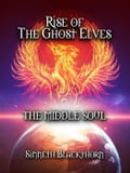 Rise of the Ghost Elves b4fee748-fc8c-401a-a481-2427c573c8e6
