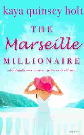 The Marseille Millionaire by Kaya Quinsey Holt