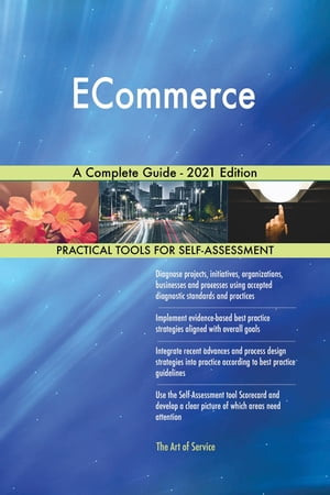 ECommerce A Complete Guide - 2021 Edition by Gerardus Blokdyk