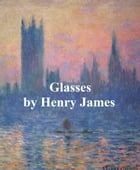 Glasses by Henry James