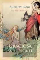 Graciosa and Percinet and Other Fairy Tales