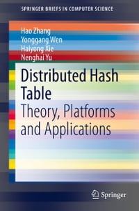 Distributed Hash Table: Theory, Platforms and Applications