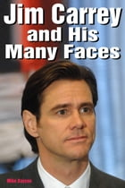 Jim Carrey and His Many Faces by Mike Dayson