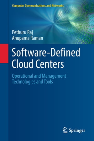 Software-Defined Cloud Centers: Operational and Management Technologies and Tools