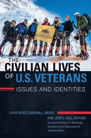 The Civilian Lives of U.S. Veterans: Issues and Identities [2 volumes]