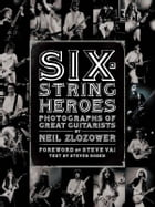 Six-String Heroes by Neil Zlozower