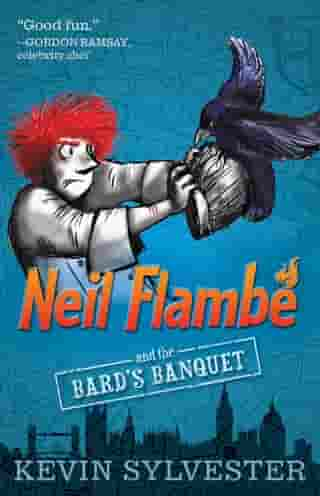Neil Flambé and the Bard's Banquet by Kevin Sylvester