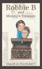 Robbie B and Mimmy's Treasure by Diane D. Poczobut