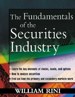 Book Fundamentals of the Securities Industry by Rini, William