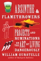 Absinthe & Flamethrowers Cover Image