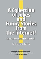 A Collection of Jokes and Funny Stories by Marvin Lebman