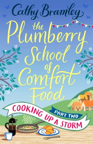 The Plumberry School of Comfort Food - Part Two Cooking Up A Storm