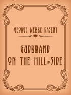 Gudbrand on the Hill-side by George Webbe Dasent