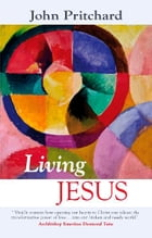 Living Jesus by John Pritchard