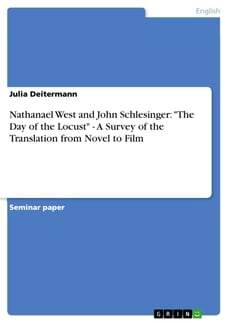 Nathanael West and John Schlesinger: 'The Day of the Locust' - A Survey of the Translation from…