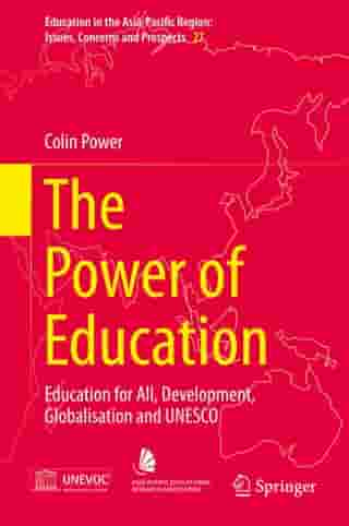The Power of Education: Education for All, Development, Globalisation and UNESCO by Colin Power