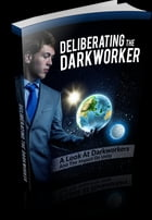 Deliberating The Darkworker by Anonymous