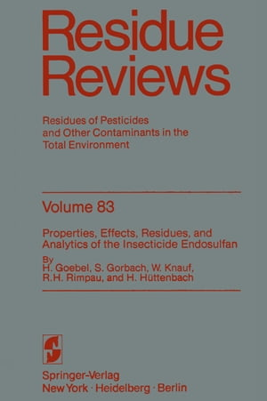 Properties, Effects, Residues, and Analytics of the insecticide Endosulfan