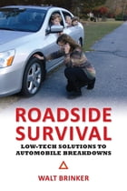 Roadside Survival: Low-Tech Solutions to Automobile Breakdowns by Walter Evans Brinker