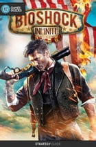 Bioshock: Infinite - Strategy Guide by GamerGuides.com