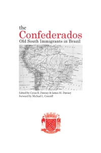 The Confederados: Old South Immigrants in Brazil