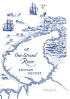 The One-Strand River: Poems, 1994-2007 by Richard Kenney
