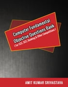Computer Fundamental Objective Questions Bank ( For CCC, SCC, Banking & Other Competitions ) by Amit Srivastava